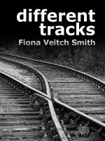 Different Tracks by Fiona Veitch Smith